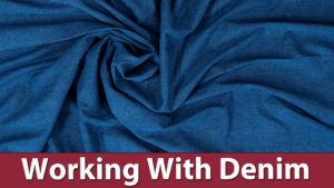 Working With Denim