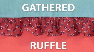 Gathered Ruffle