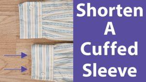 Shorten A Cuff Sleeve